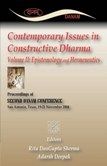 CONTEMPORARY ISSUES IN CONSTRUCTIVE DHARMA: Volume II: Epistemol