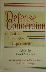 Defense Conversion: A Critical East-West Experiment