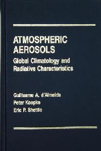 Atmospheric Aerosols: Global Climatology and Radiative Character